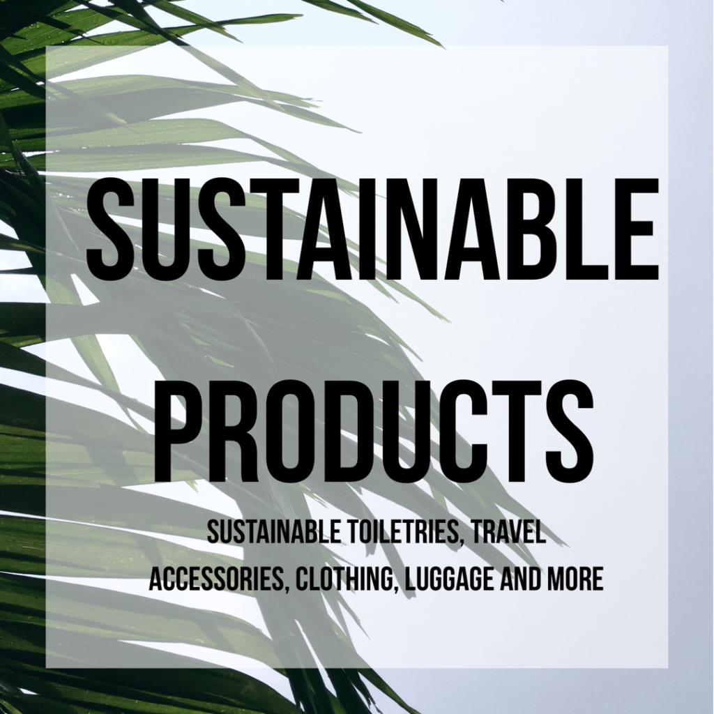 Sustainable Travel Accessories, Clothes, Toiletries and More