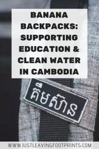 Banana Backpacks: Supporting Education and Clean Water in Cambodia