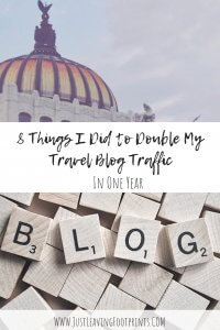 Grow Blog Traffic | 8 Things I Did to Double My Travel Blog Traffic in One Year